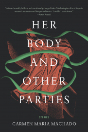 Book called Her body and other parties by Carmen Maria Machado