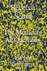 Book called Solnit The Mother of All Questions